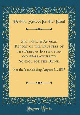 Sixty-Sixth Annual Report of the Trustees of the Perkins Institution and Massachusetts School for the Blind