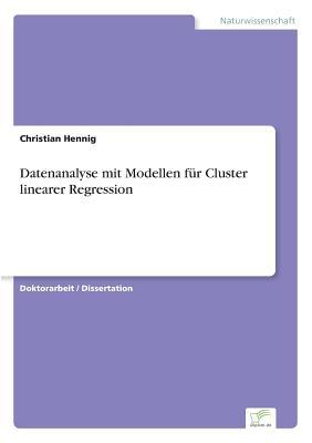 Datenanalyse mit Modellen für Cluster linearer Regression