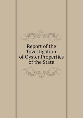 Report of the Investigation of Oyster Properties of the State