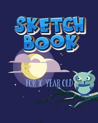 Sketch Book for 10 Year Old