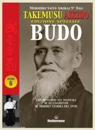 Budo. Takemusu Aikido. Commentario sul manuale di allenamento di Morihei Ueshiba del 1938. Ediz. speciale