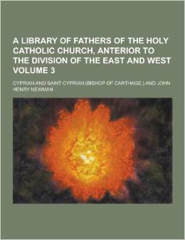 A Library of Fathers of the Holy Catholic Church, Anterior to the Division of the East and West, Vol. 3