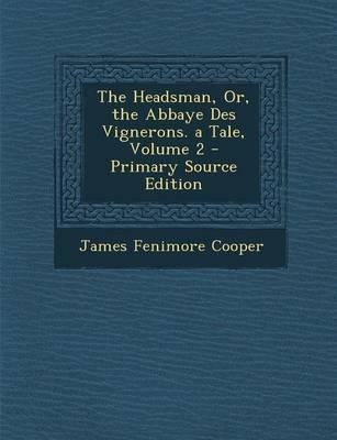The Headsman, Or, the Abbaye Des Vignerons. a Tale, Volume 2