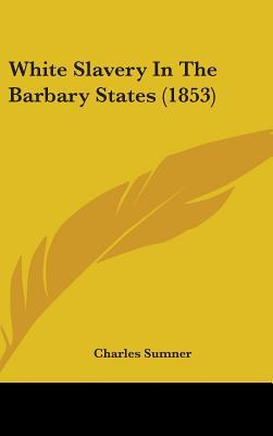 White Slavery in the Barbary States (1853)