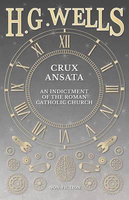Crux Ansata - An Indictment of the Roman Catholic Church