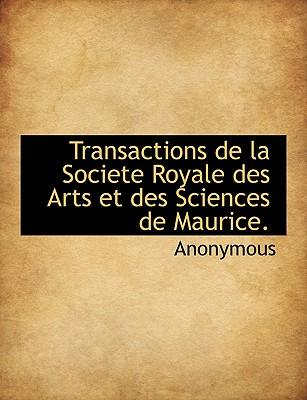 Transactions de la Societe Royale des Arts et des Sciences de Maurice