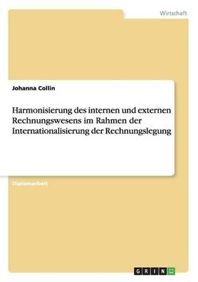 Harmonisierung des internen und externen Rechnungswesens im Rahmen der Internationalisierung der Rechnungslegung
