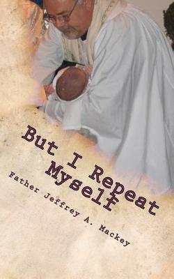 But I Repeat Myself