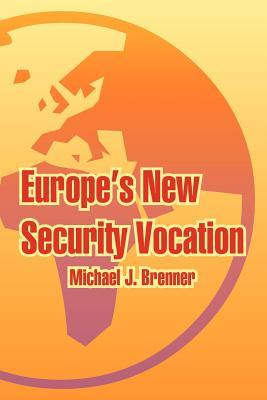 Europe's New Security Vocation