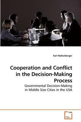 Cooperation and Conflict in the Decision-making Process
