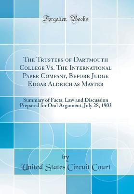 The Trustees of Dartmouth College Vs. The International Paper Company, Before Judge Edgar Aldrich as Master