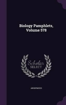 Biology Pamphlets, Volume 578