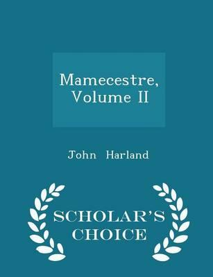 Mamecestre, Volume II - Scholar's Choice Edition
