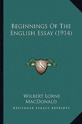 Beginnings of the English Essay (1914) Beginnings of the English Essay (1914)