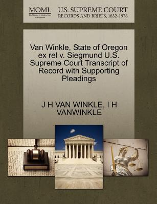 Van Winkle, State of Oregon Ex Rel V. Siegmund U.S. Supreme Court Transcript of Record with Supporting Pleadings