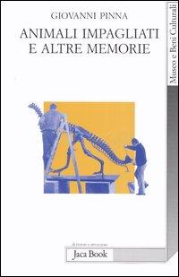 Animali impagliati e altre memorie