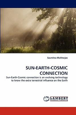 SUN-EARTH-COSMIC CONNECTION