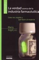 La Verdad Acerca De Las Industrias Farmaceuticas/ the Truth About the Drug Companies