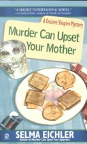 Murder Can Upset Your Mother