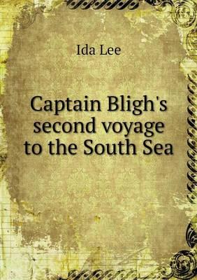 Captain Bligh's Second Voyage to the South Sea