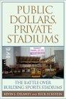 Public Dollars, Private Stadiums