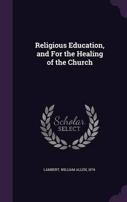Religious Education, and for the Healing of the Church