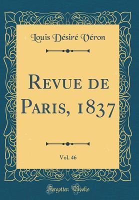 Revue de Paris, 1837, Vol. 46 (Classic Reprint)