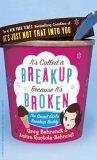 It's Called a Break-up Because It's Broken The Smart Girl's Break-up Buddy