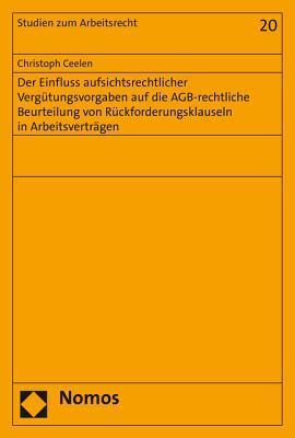Der Einfluss Aufsichtsrechtlicher Vergutungsvorgaben Auf Die Agb-rechtliche Beurteilung Von Ruckforderungsklauseln in Arbeitsvertragen