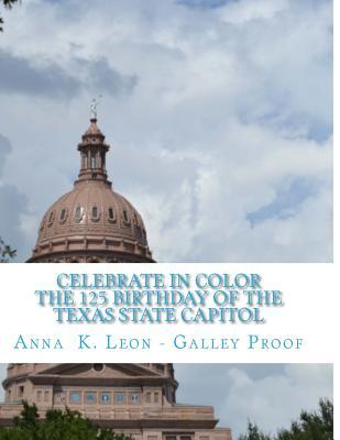 Celebrate in Color the 125 Birthday of Texas State Capitol