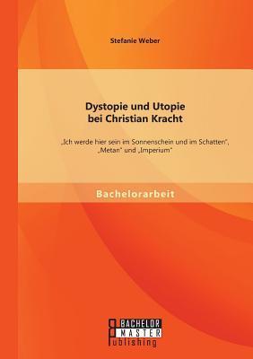 Dystopie und Utopie bei Christian Kracht
