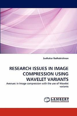 RESEARCH ISSUES IN IMAGE COMPRESSION USING WAVELET VARIANTS
