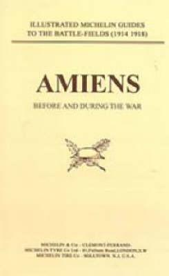 AMIENS BEFORE AND DURING THE WAR