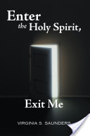 Enter the Holy Spirit, Exit Me
