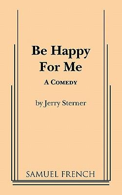 Be Happy for Me