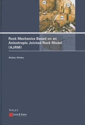Rock Mechanics Based on an Anisotropic Jointed Rock Model - Ajrm