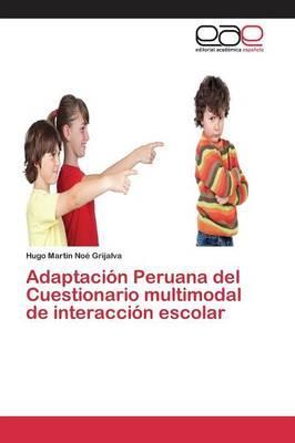 Adaptación Peruana del Cuestionario multimodal de interacción escolar
