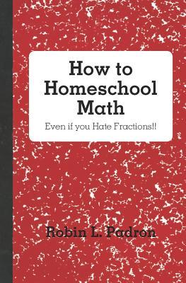 How to Homeschool Math, Even If You Hate Fractions!!