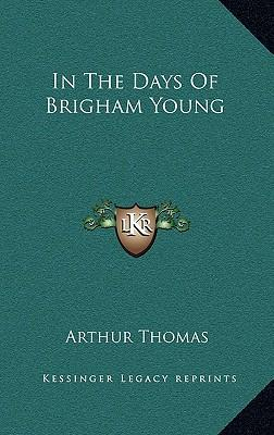 In the Days of Brigham Young
