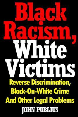 Black Racism, White Victims