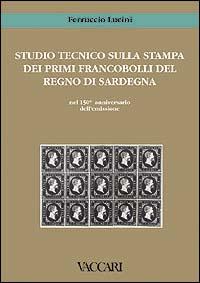 Studio tecnico sulla stampa dei primi francobolli del Regno di Sardegna nel 150º anniversario dell'emissione