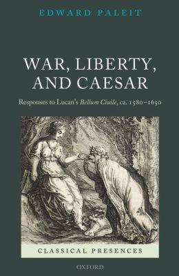 War, Liberty, and Caesar
