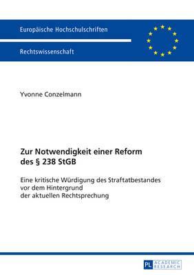 Zur Notwendigkeit Einer Reform Des § 238 Stgb
