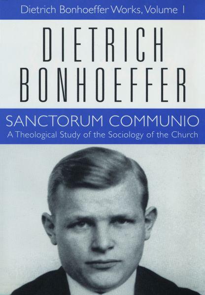 Sanctorum Communio (Dietrich Bonhoeffer Works, Vol. 1)