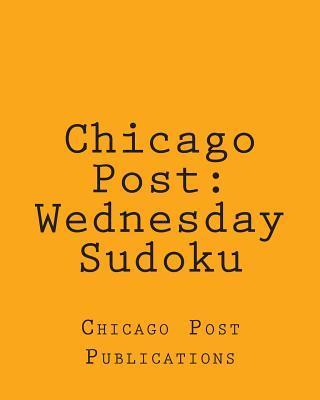 Chicago Post - Wedne...
