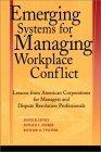 Emerging Systems for Managing Workplace Conflict