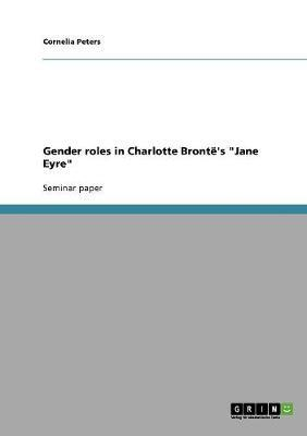 "Gender roles in Charlotte Brontë's ""Jane Eyre"""