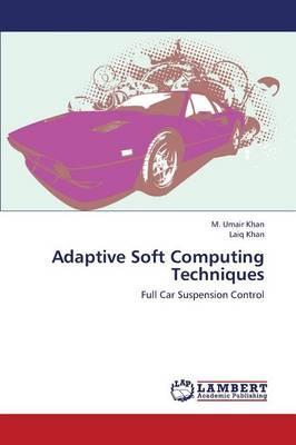 Adaptive Soft Computing Techniques