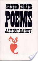 Selected Shorter Poems Reaney