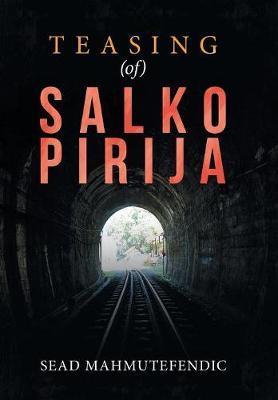 Teasing of Salko Pirija